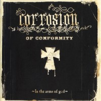 Purchase Corrosion Of Conformity - In The Arms Of God