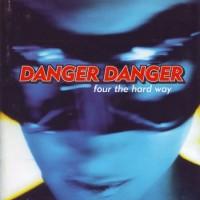 Purchase Danger Danger - Four The Hard Way