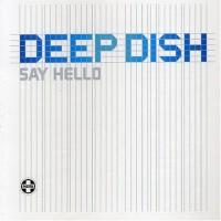 Purchase Deep Dish - Say Hello (CDS)