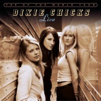 Purchase The Dixie Chicks - Top of the World Tour CD1