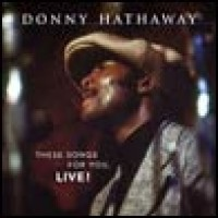 Purchase Donny Hathaway - These Songs For You, Live!