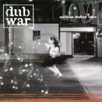 Purchase Dub War - Million Dollar Love (CDS) CD1