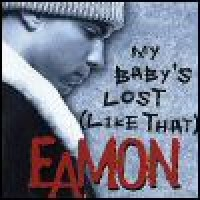 Purchase Eamon - My Baby's Lost (Like That)