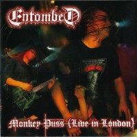Purchase Entombed - Monkey Puss (Live in London)