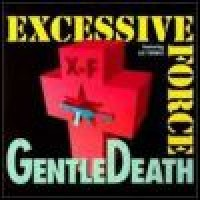 Purchase Excessive Force - Gentle Death
