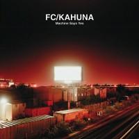 Purchase Fc Kahuna - Machine Says Yes