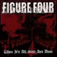 Purchase Figure Four - When It's All Said And Done
