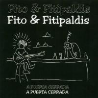 Purchase Fito & Fitipaldis - A Puerta Cerrada