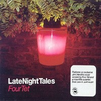 Purchase Four Tet - Late Night Tales