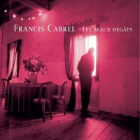 Purchase Francis Cabrel - Les Beaux Degats