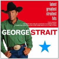 Purchase George Strait - Latest Greatest Straitest Hits