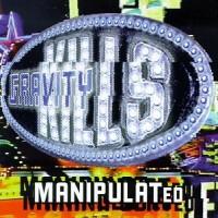 Purchase Gravity Kills - Manipulated