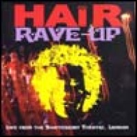 Purchase Hair Rave-Up - Live at the Shaftesbury Theatre