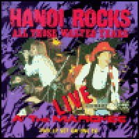 Purchase Hanoi Rocks - All Those Wasted Years: Live At The Marquee