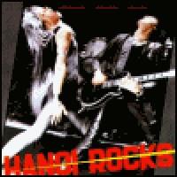 Purchase Hanoi Rocks - Bangkok Shocks, Saigon Shakes, Hanoi Rocks