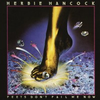 Purchase Herbie Hancock - Feets Don't Fail Me Now