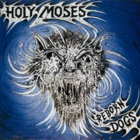 Purchase Holy Moses - Reborn Dogs