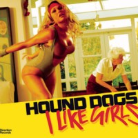 Purchase Hound Dogs - I Like Girls
