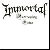 Purchase Immortal - Destroying Divina