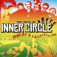 Purchase Inner Circle - The Best Of: Sweat (A La La La La Long)