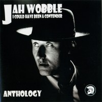 Purchase Jah Wobble - I Could Have Been a Contender CD3