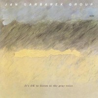 Purchase Jan Garbarek - It's OK To Listen To The Gray Voice