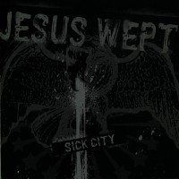 Purchase Jesus Wept - Sick City