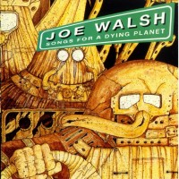 Purchase Joe Walsh - Songs for a Dying Planet