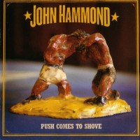 Purchase John Hammond - Push Comes to Shove