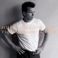 Purchase John Mellencamp - The Best That I Could Do 1978-1988