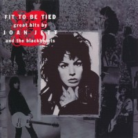 Purchase Joan Jett & The Blackhearts - Fit To Be Tied: Great Hits