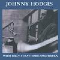 Purchase Johnny Hodges - Johnny Hodges with Billy Strayhorn & Orchestra