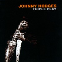 Purchase Johnny Hodges - Triple Play