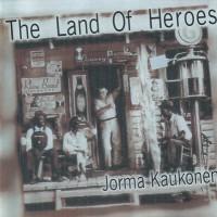 Purchase Jorma Kaukonen - The Land Of Heroes