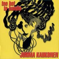 Purchase Jorma Kaukonen - Too Hot To Handle