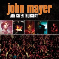 Purchase John Mayer - Any Given Thursday CD1