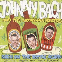 Purchase Johnny Bach And The Moonshine Boozers - Bach On The Bottle Again
