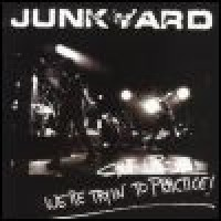 Purchase Junkyard - Shut Up! We're Tryin' To Practice