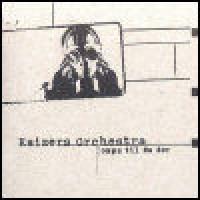 Purchase Kaizers Orchestra - Ompa Til Du Dor
