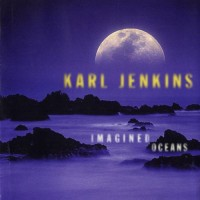 Purchase Karl Jenkins - Imagined Oceans