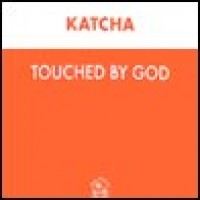 Purchase Katcha - Touched By God