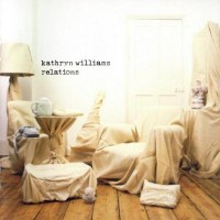 Purchase Kathryn Williams - Relations