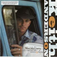 Purchase Keith Anderson - Three Chord Country And American Rock & Roll
