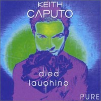 Purchase Keith Caputo - Died Laughing Pure