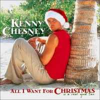 Purchase Kenny Chesney - All I Want For Christmas Is A Real Good Tan