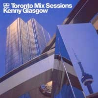 Purchase Kenny Glasgow - The Toronto Mix Sessions