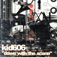 Purchase Kid606 - Down With The Scene