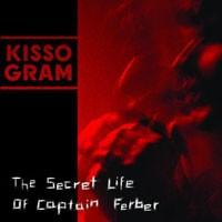 Purchase Kissogram - The Secret Life of Captain Ferber
