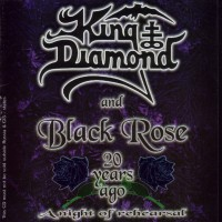 Purchase King Diamond And Black Rose - 20 Years Ago - A Night Of Rehearsals
