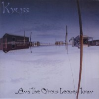Purchase Kyuss - ...And The Circus Leaves Town
